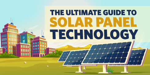 The Ultimate Guide to Solar Panel Technology